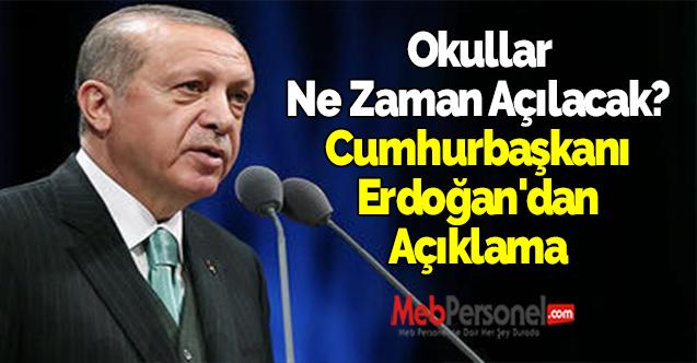 Okullar Ne Zaman Açılacak? Cumhurbaşkanı Erdoğan'dan Açıklama