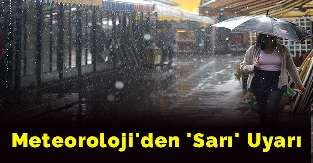 Meteoroloji'den 'sarı' uyarı