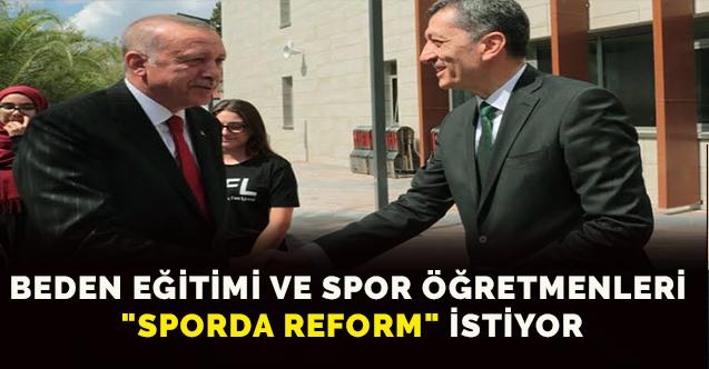 """Beden Eğitimi ve Spor Öğretmenleri """"Sporda Reform"""" İstiyor"""