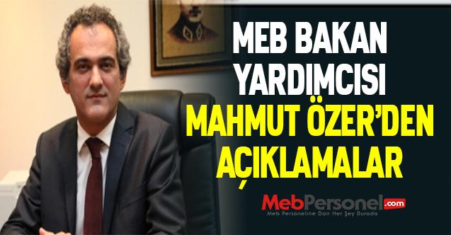 MEB Bakan Yardımcısı Mahmut Özer'den Açıklamalar