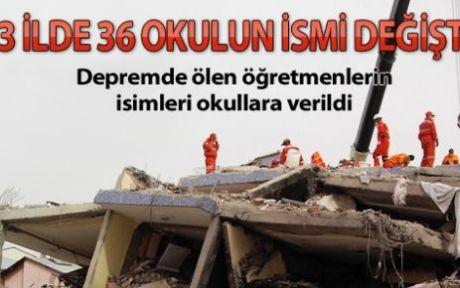 36 okula depremde şehit olan öğretmenlerimizin isimlerini verdik