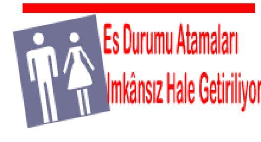 EŞ DURUMU ATAMALARINA DUYARSIZ KALINIYOR
