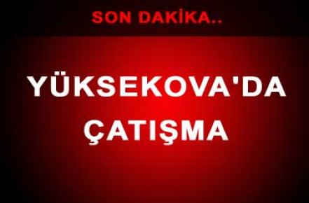 Yüksekova'da çatışma: 1 asker şehit