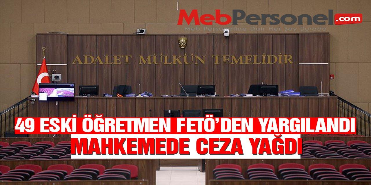 FETÖ'den Yargılanan 49 Öğretmenden 25'ine Hapis!