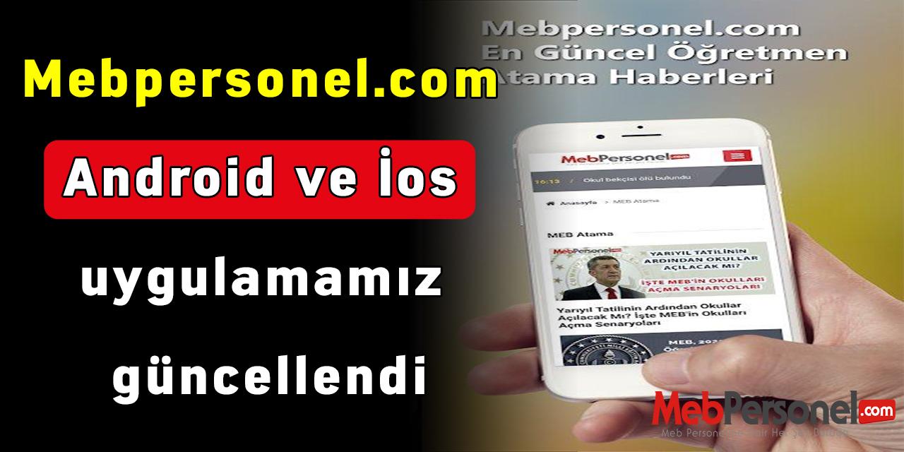 Mebpersonel.com Android ve İos uygulamamız güncellendi