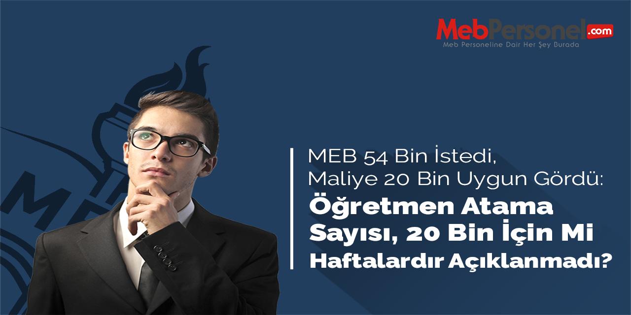 MEB'in Talep Ettiği 54 Bin Öğretmen Atama Kadrosunun %37'si Verildi