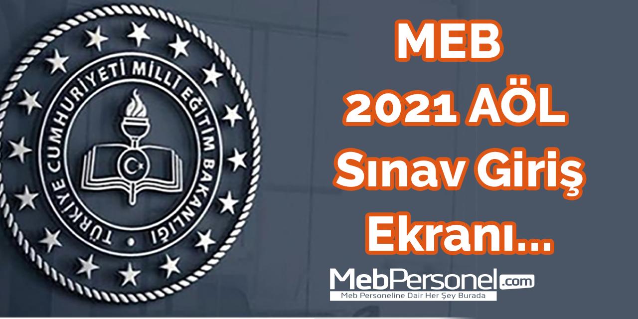 MEB 2021 AÖL Sınav Giriş Ekranı...