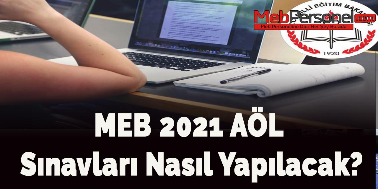 MEB 2021 AÖL sınavları nasıl yapılacak?