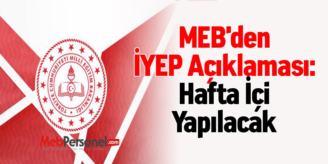 MEB'den İYEP Açıklaması: ''Hafta İçi Yapılacak''
