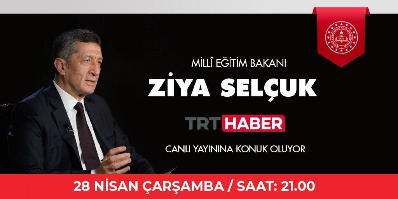 Bakan Ziya Selçuk TRT Haber canlı yayına katılacak