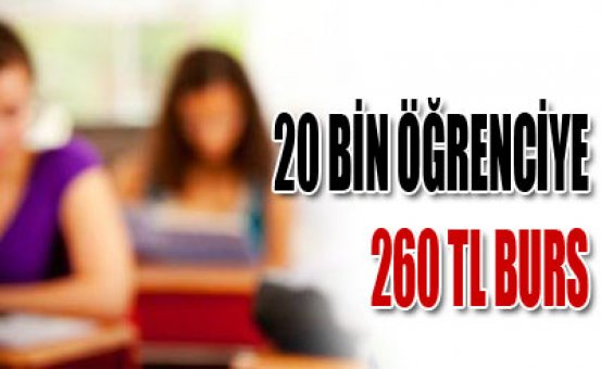 20 bin öğrenciye 260 TL burs
