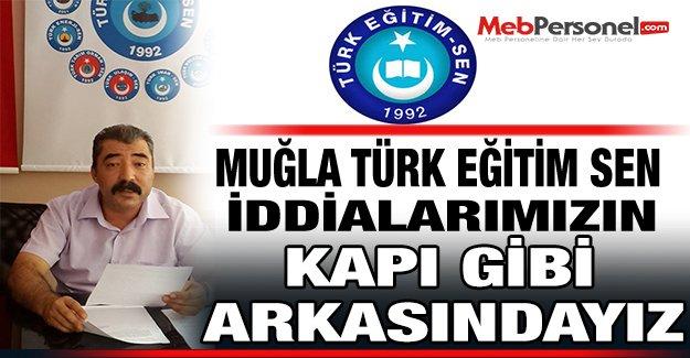 Muğla Türk Eğitim Sen: İddialarımızın Kapı Gibi Arkasındayız!
