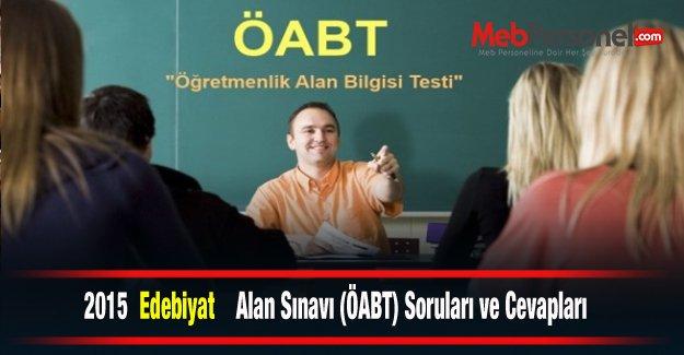 2015 Edebiyat   Alan Sınavı (ÖABT) Soruları ve Cevapları