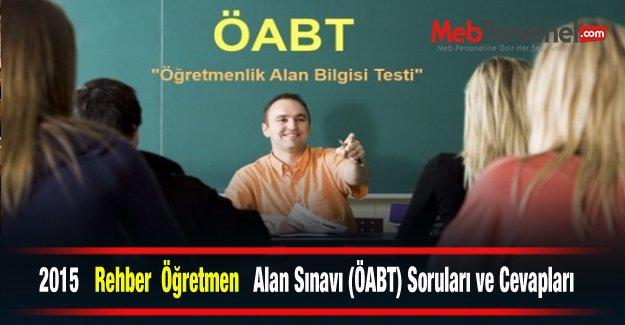 2015 Rehber  Öğretmen Alan Sınavı (ÖABT) Soruları ve Cevapları