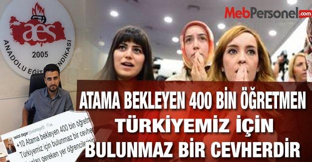 Atama Bekleyen 400 Bin Öğretmen Türkiye İçin Bulunmaz Bir Cevherdir