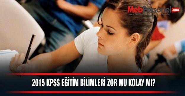 KPSS Eğitim Bilimleri Zor Mu Kolay Mı 2015?