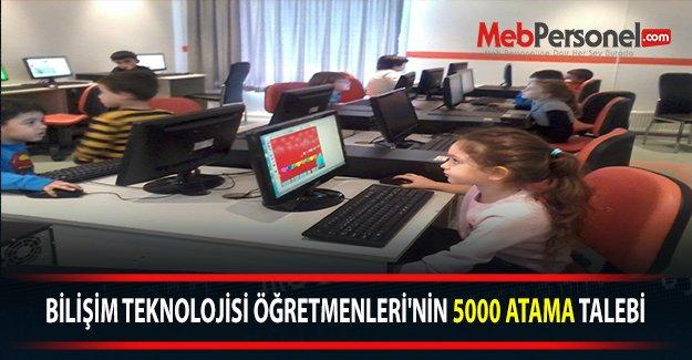 BİLİŞİM TEKNOLOJİSİ ÖĞRETMENLERİ'NİN 5000 ATAMA TALEBİ