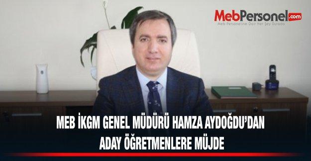 MEB İKGM Genel Müdürü Hamza Aydoğdu'dan Aday Öğretmenlere Müjde
