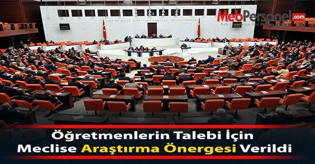 Öğretmenlerin Talebi İçin Meclise Araştırma Önergesi Verildi