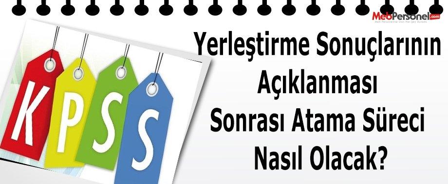 2015/2 KPSS Yerleştirme Sonuçlarının Açıklanması Sonrası Atama Süreci Nasıl Olacak?