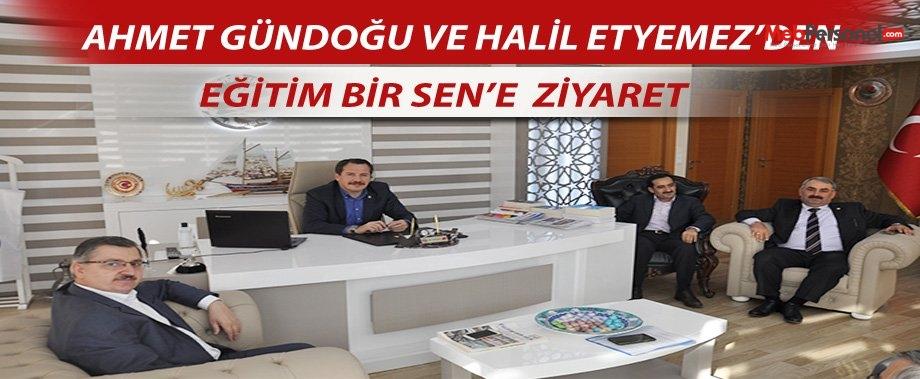 Ahmet Gündoğdu Ve Halil Etyemez'den Eğitim Bir Sen'e Ziyaret