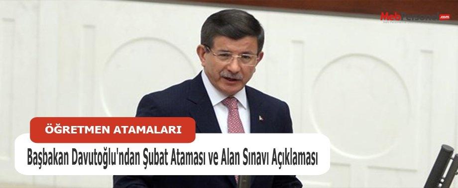Başbakan Davutoğlu'ndan Şubat Ataması ve Alan Sınavı Açıklaması