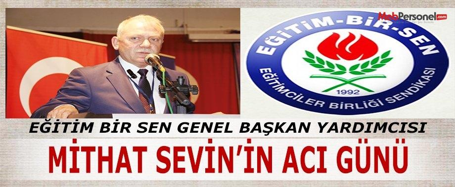 EBS Genel Başkan Yardımcısı Mithat Sevin'in Acı Günü