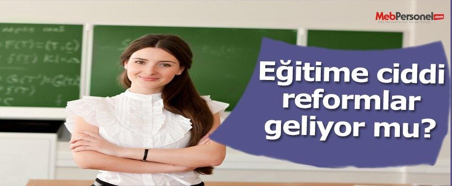 Eğitimde Ciddi Reformlar Bekleniyor mu?