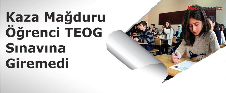 Kaza mağduru öğrenci TEOG sınavına giremedi