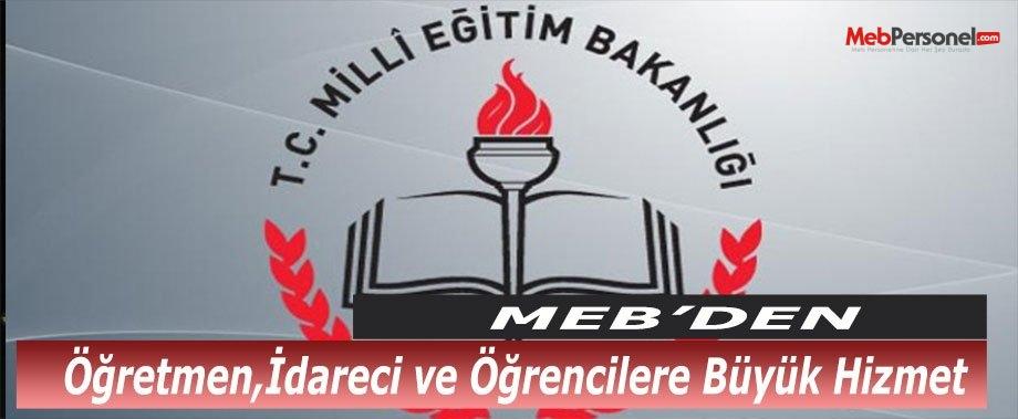 MEB'den Öğretmen,İdareci ve Öğrencilere Büyük Hizmet