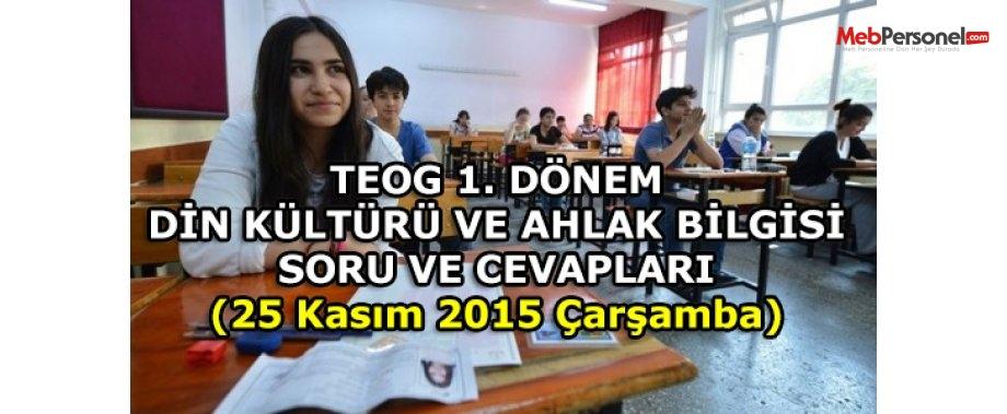 TEOG Din Kültürü Sınav Soruları ve Cevapları(25-26 Kasım 2015)