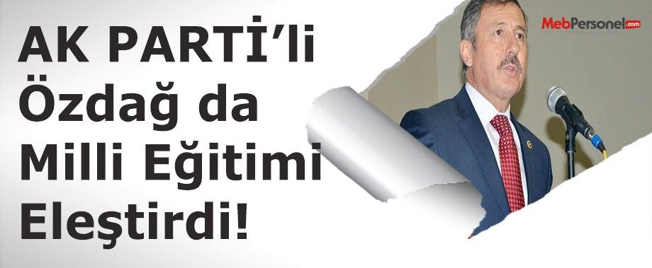 AK PARTİ'li Özdağ da milli eğitimi eleştirdi!