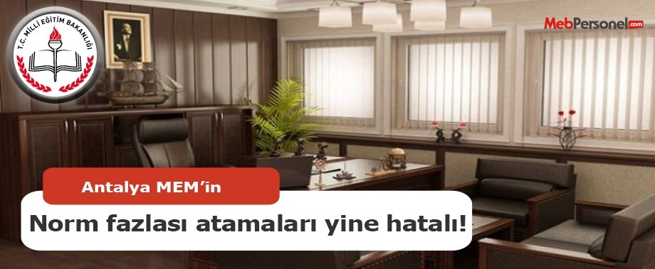 Antalya MEM'in norm fazlası atamaları yine hatalı