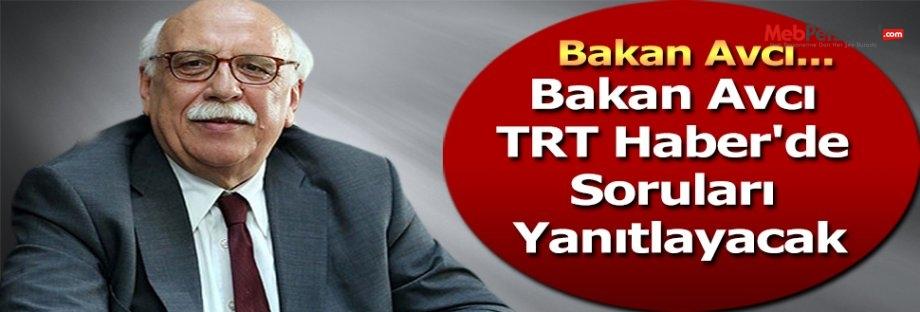 Bakan Avcı TRT Haber'de Soruları Yanıtlayacak