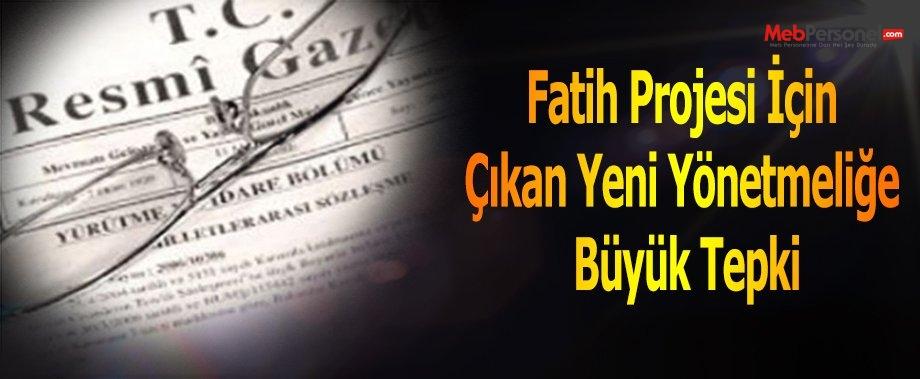 Fatih Projesi İçin Çıkan Yeni Yönetmeliğe Büyük Tepki