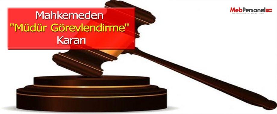 Mahkemeden ''Müdür Görevlendirme'' Kararı
