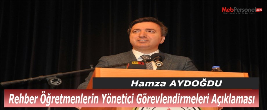 MEB Genel Müdürü Aydoğdu'dan  Yönetici Görevlendirmeleri Açıklaması
