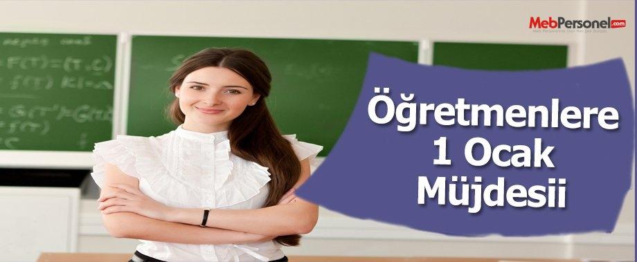 Öğretmenlere 1 Ocak Müjdesi