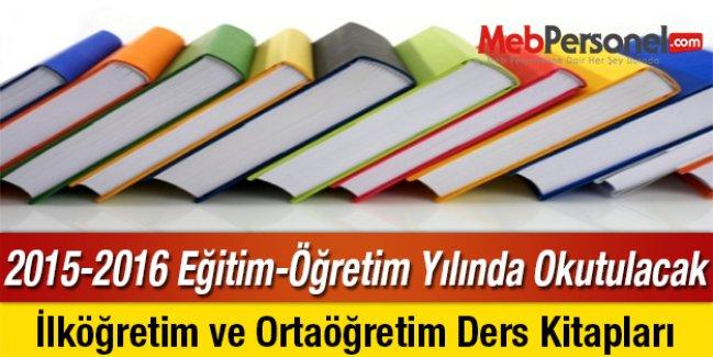 2015-2016 Eğitim-Öğretim Yılında Okutulacak İlköğretim ve Ortaöğretim Ders Kitapları