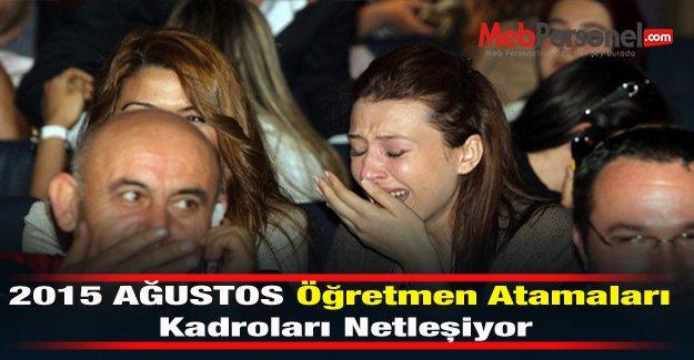 2015 Ağustos Öğretmen Atamaları Kadroları...