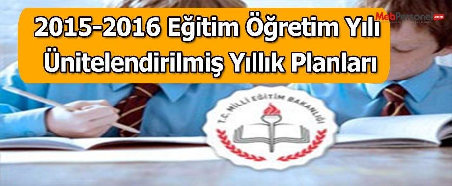 2015-2016 Eğitim Öğretim Yılı Ünitelendirilmiş Yıllık Planları