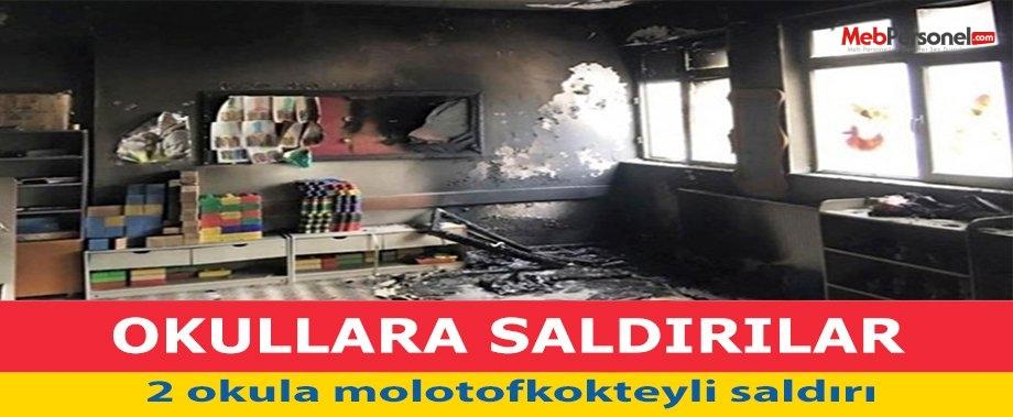 2 okula molotofkokteyli saldırı