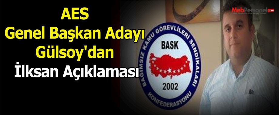 AES Genel Başkan Adayı Gülsoy'dan İlksan Açıklaması