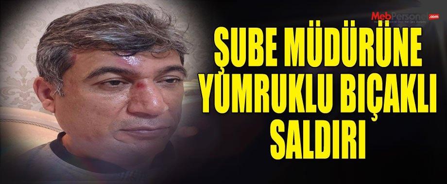 Diyarbakır'da  Milli Eğitim Şube Müdürüne Yumruklu ve Bıçaklı Saldırı.