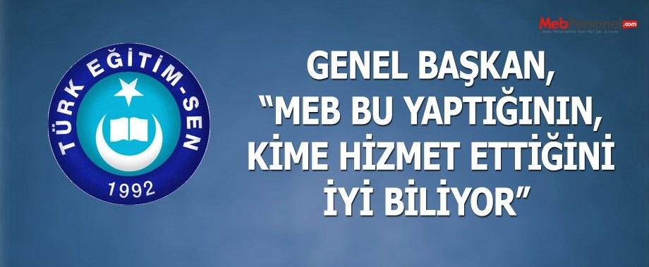 """GENEL BAŞKAN, """"MEB BU YAPTIĞININ, KİME HİZMET ETTİĞİNİ İYİ BİLİYOR"""""""