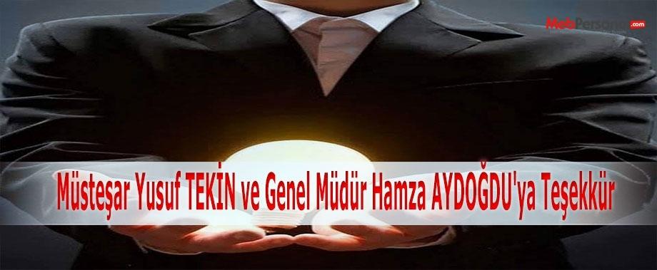 Müsteşar Yusuf TEKİN ve Genel Müdür Hamza AYDOĞDU'ya Teşekkür