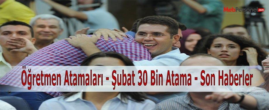 Öğretmen Atamaları - Şubat 30 Bin Atama - Son Haberler
