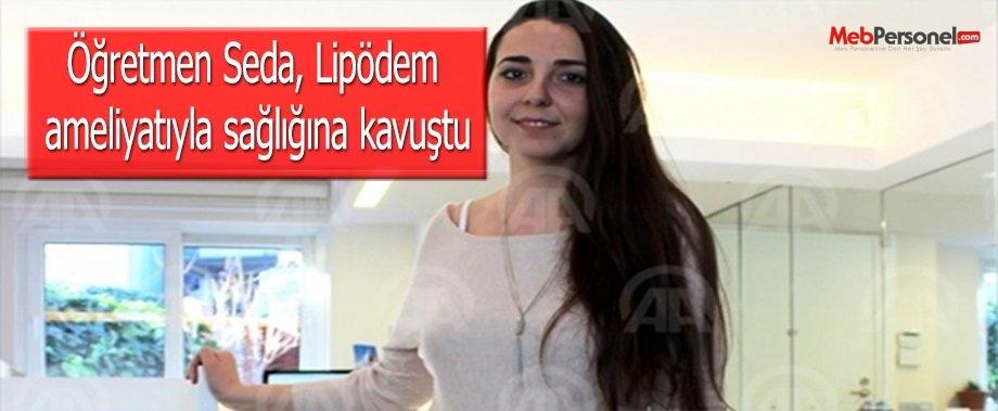 Öğretmen Seda, Lipödem ameliyatıyla sağlığına kavuştu