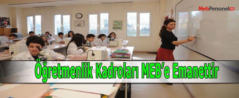 Öğretmenlik Kadroları MEB'e Emanettir