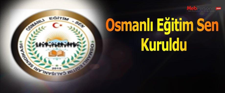 Osmanlı Eğitim Sen Kuruldu